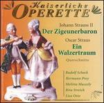 Strauss: Der Zigeunerbaron; Oscar Straus: Ein Walzertraum