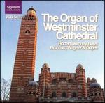 The Organ of Westminster Cathedral: Robert Quinney Plays Brahms, Wagner & Dupr?