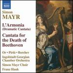 Simon Mayr: L'Armonia; Cantata for the Death of Beethoven
