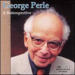 George Perle: A Retrospective