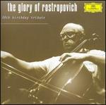 The Glory of Rostropovich: 80th Birthday Tribute