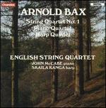 Arnold Bax: String Quartet No. 1; Piano Quartet; Harp Quintet