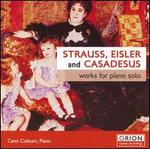 Strauss, Eisler, Casadesus: Works for Piano Solo