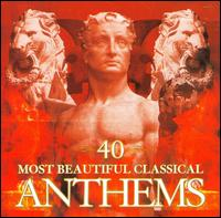 40 Most Beautiful Classical Anthems - Bryn Terfel (vocals); Marie-Claire Alain (organ); Piero Toso (violin); Pl�cido Domingo (vocals); Stuart Wilson (descant);...