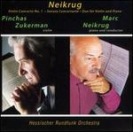Neikrug: Violin Concerto No. 1 / Sonata Concertante / Duo for Violin and Piano