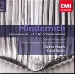 Hindemith: Kammermusik 1-7; Der Schwanendreher