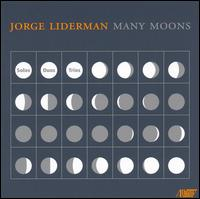 Jorge Liderman: Many Moons - Anthony Striplen (clarinet); Berkeley Contemporary Chamber Players; Carey Bell (clarinet); Carla Kihlstedt (violin);...