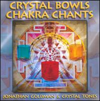Crystal Bowls Chakra Chants - Jonathan Goldman/Crystal Tones