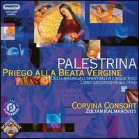 Palestrina: Priego Alla Beata Vergine - �gnes Kov�cs (soprano); �gnes Pint�r (soprano); Andr�s Demj�n (bass); Bal�zs Drask�czy (tenor); Corvina Consort;...