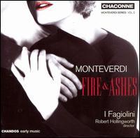 Monteverdi: Fire & Ashes - I Fagiolini; Robert Hollingworth (conductor)