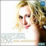 Mercurial Love: Music of John Dowland & Henry Purcell