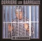 Derri�re Les Barreaux: 25 Chansons