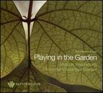 Playing in the Garden: Musical Inspirations from the Winterthur Garden