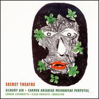 Harrison Birtwistle: Secret Theatre; Silbury Air; Carmen Arcadiae Mechanicae Perpetuum - London Sinfonietta; Elgar Howarth (conductor)
