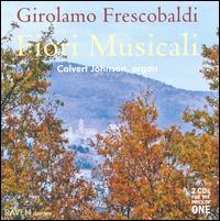 Frescobaldi: Fiori Musicali - Calvert Johnson (organ)