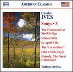 Ives: Songs Vol. 3 ~ Various Artists