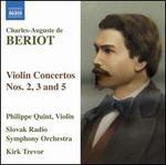 Charles-Auguste de BTriot: Violin Concertos Nos. 2, 3 and 5