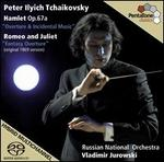 Tchaikovsky: Hamlet Op. 67a; Romeo and Juliet