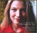 Alessandro Scarlatti: Belle madre de' fiori