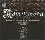 Adio Espa�a: Romances, Villancicos & Improvisations from Spain, Circa 1500
