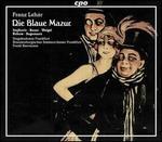 Franz Leh�r: Die Blaue Mazur