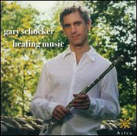 Gary Schocker: Healing Music - Cliff Jackson (piano); Gary Schocker (flute); Jason Vieaux (guitar); Mathieu Dufour (flute)
