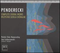 Penderecki: Complete Choral Works - Polski Ch�r Kameralny (choir, chorus); Jan Lukaszewski (conductor)
