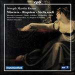 Joseph Martin Kraus: Miserere; Requiem; Stella Coeli
