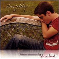Tranquility - Lyle Michaud