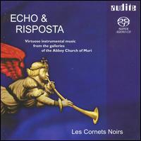 Echo & Riposta - Johannes Strobl (organ); Les Cornets Noirs; Markus Markl (organ)