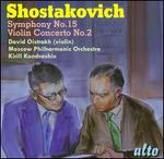 Shostakovich: Symphony No. 15; Violin Concerto No. 2