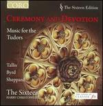 Ceremony & Devotion: Music for the Tudors