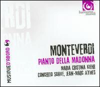 Monteverdi: Pianto della Madonna - Concerto Soave; Maria Cristina Kiehr (vocals); Jean-Marc Aymes (conductor)