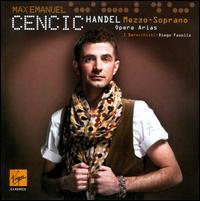 Handel: Opera Arias - I Barocchisti; Max Emanuel Cencic (counter tenor); Coro della Radio Svizzera (choir, chorus)