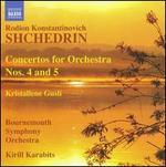 Shchedrin: Concertos for Orchestra Nos. 4 & 5