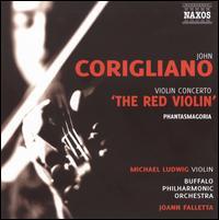 """Corigliano: Violin Concerto """"The Red Violin""""; Phantasmagoria - Michael Ludwig (violin); Buffalo Philharmonic Orchestra; JoAnn Falletta (conductor)"""