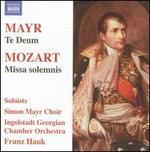 Mayr: Te Deum; Mozart: Missa Solemnis