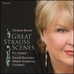 Great Strauss Scenes - Christine Brewer (soprano); Christine Brewer (soprano); Eric Owens (bass baritone); Atlanta Symphony Orchestra; Donald Runnicles (conductor)
