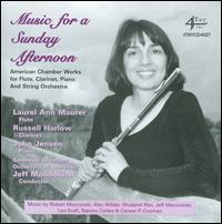 Music for a Sunday Afternoon - John Jensen (piano); Laurel Ann Maurer (flute); Russell Harlow (clarinet); Serenade Chamber Orchestra of Armenia;...