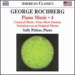 George Rochberg: Piano Music, Vol. 4