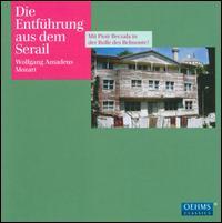 Mozart: Die Entf�hrung aus dem Serail - Donna Ellen (soprano); Franz Kalchmair (bass); Ingrid Habermann (soprano); Oliver Ringelhahn (tenor); Piotr Beczala (tenor);...