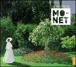Les Musiques de Claude Monet: Ravel, Debussy, FaurT & Saint-Sadns