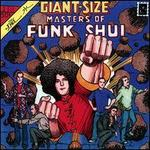 Giant-Size Masters of Funk Shui