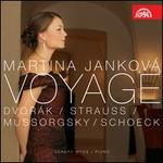 Voyage-Songs By Dvorak; Strauss; Mussorgsky; Schoek