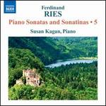 Ferdinand Ries: Piano Sonatas and Sonatinas, Vol. 5