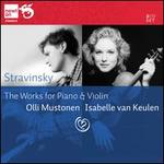 Stravinsky: The Works for Piano & Violin