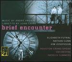 AndrT Previn: Brief Encounter