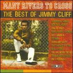 Many Rivers to Cross: The Best of Jimmy Cliff
