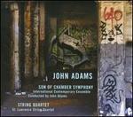 John Adams: Son of Chamber Symphony; String Quartet