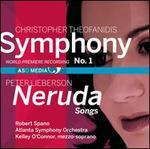 Christopher Theofanidis: Symphony No. 1; Peter Lieberson: Neruda Songs